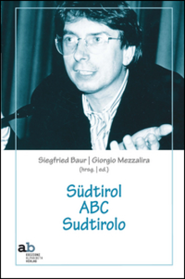 Sudtirol ABC Sudtirolo. Ediz. italiana e tedesca - Alexander Langer  