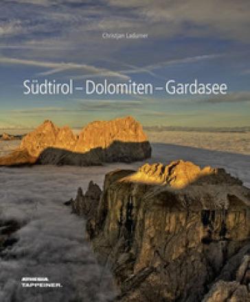 Sudtirol. Dolomiten. Gardasee - Christjan Ladurner |