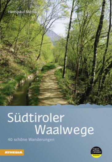 Sudtiroler Waalwege - Hanspaul Menara  