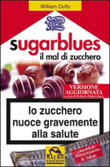 Sugarblues, il mal di zucchero - William Dufty |