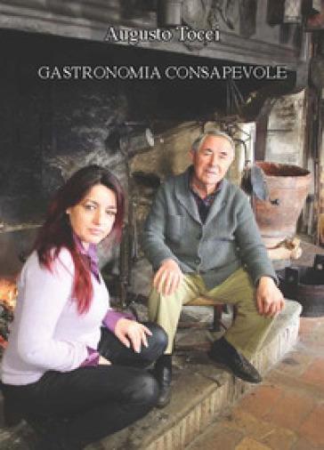 Suggerimenti per una gastronomia consapevole - Augusto Tocci   Rochesterscifianimecon.com