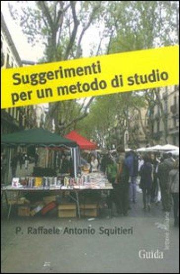 Suggerimenti per un metodo di studio - Raffaele A. Squitieri  