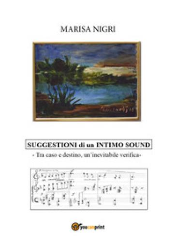 Suggestioni di un intimo sound - Marisa Nigri pdf epub