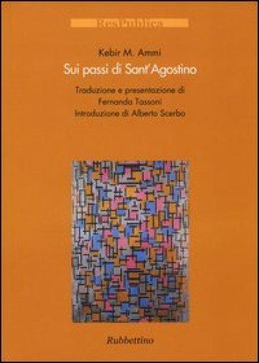 Sui passi di Sant'Agostino - Kebir M. Ammi |