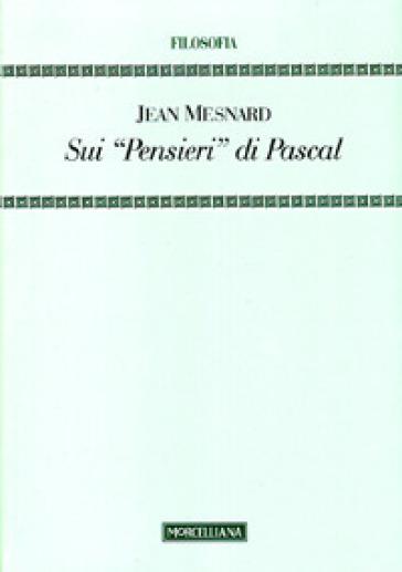 Sui «pensieri» di Pascal - Jean Mesnard | Rochesterscifianimecon.com