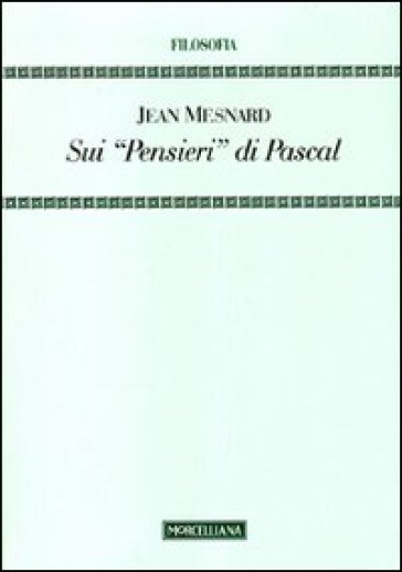 Sui «pensieri» di Pascal - Jean Mesnard pdf epub