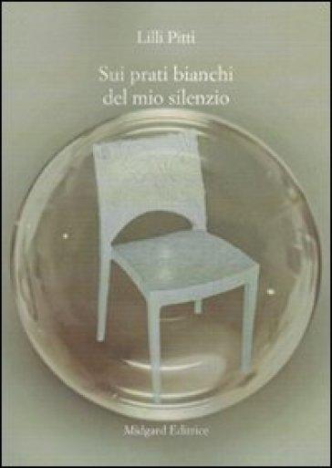 Sui prati bianchi del mio silenzio - Lilli Pitti   Ericsfund.org