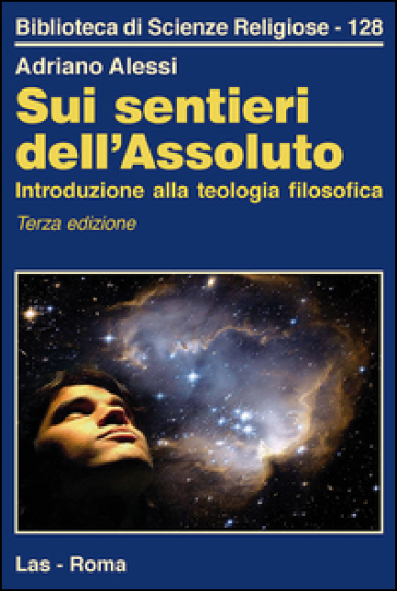 Sui sentieri dell'assoluto. Introduzione alla teologia filosofica - Adriano Alessi pdf epub