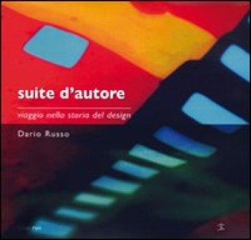 Suite d'autore. Viaggio nella storia del design - Dario Russo  