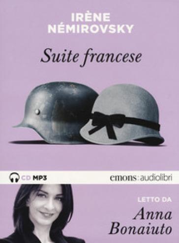Suite francese letto da Anna Bonaiuto. Audiolibro. CD Audio formato MP3 - Irene Némirovsky  