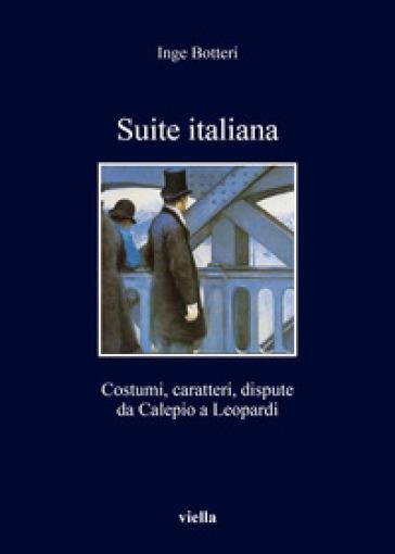 Suite italiana. Costumi, caratteri, confronti da Calepi - Inge Botteri  