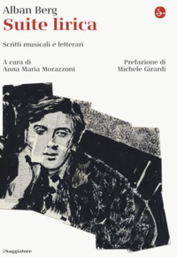 Suite lirica. Scritti musicali e letterari - A. M. Morazzoni |