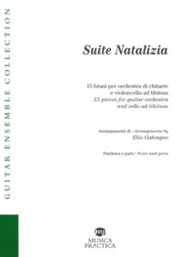 Suite natalizia. 15 brani per orchestra di chitarre e violoncello ad libitum