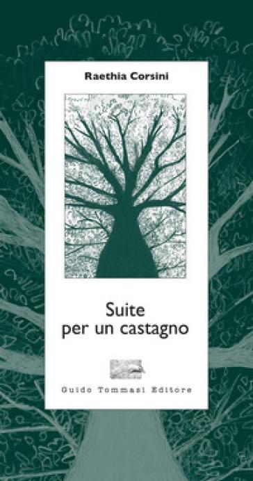 Suite per un castagno - Raethia Corsini | Thecosgala.com