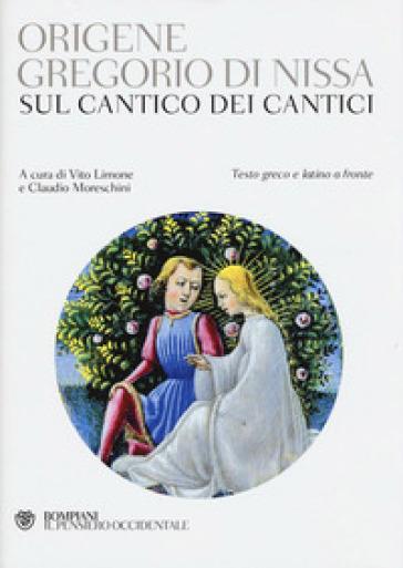 Sul Cantico dei cantici. Testo greco e latino a fronte - Gregorio di Nissa (santo) | Rochesterscifianimecon.com