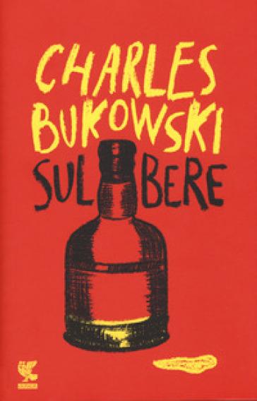 Sul bere - Charles Bukowski |