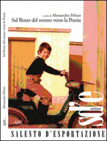 Sul boxer del nonno verso la poesia - Alessandra Peluso | Jonathanterrington.com