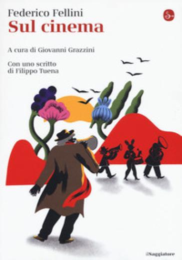 Sul cinema - Federico Fellini |