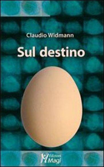 Sul destino - Claudio Widmann  