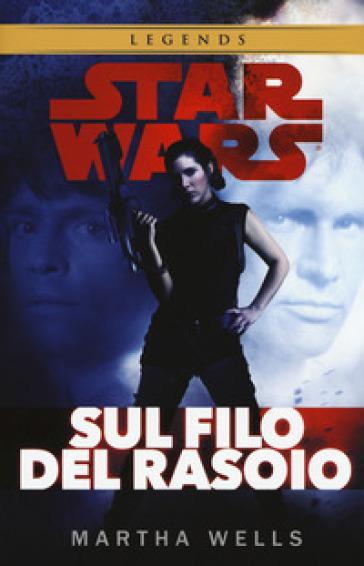 Sul filo del rasoio. Star Wars - Martha Wells  