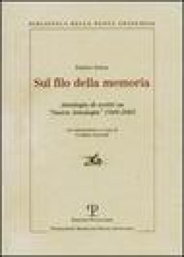 Sul filo della memoria. Antologia di scritti su «Nuova antologia» 1949-2005 - Enrico Serra |