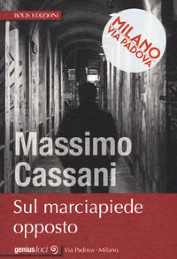 Sul marciapiede opposto - Massimo Cassani | Rochesterscifianimecon.com