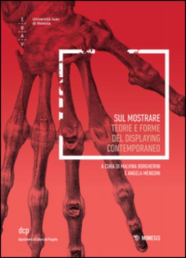 Sul mostrare. Teorie e forme del displaying contemporaneo - M. Borgherini   Kritjur.org