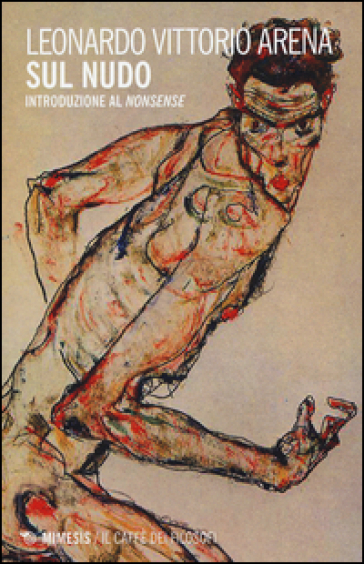 Sul nudo. Introduzione al «nonsense» - Leonardo Vittorio Arena | Rochesterscifianimecon.com