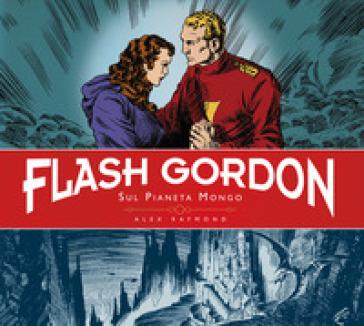 Sul pianeta Mongo. Flash Gordon. 1. - Alex Raymond  