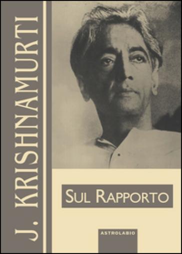 Sul rapporto - Jiddu Krishnamurti  