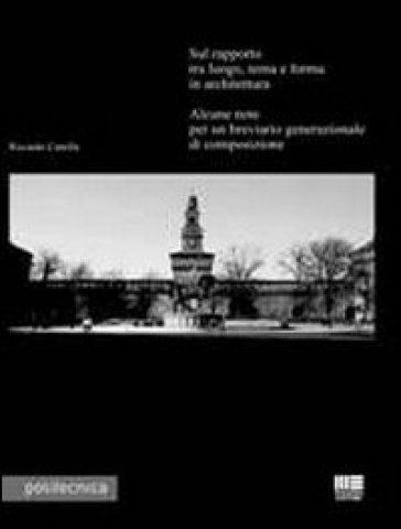 Sul rapporto tra luogo, tema e forma in architettura. Alcune note per un breviario generazionale di composizione - Riccardo Canella  