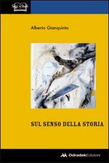 Sul senso della storia - Alberto Gianquinto | Kritjur.org
