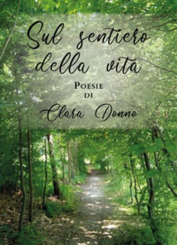 Sul sentiero della vita - Clara Donno | Kritjur.org
