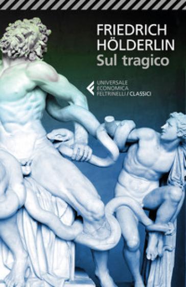 Sul tragico - Friedrich Holderlin pdf epub