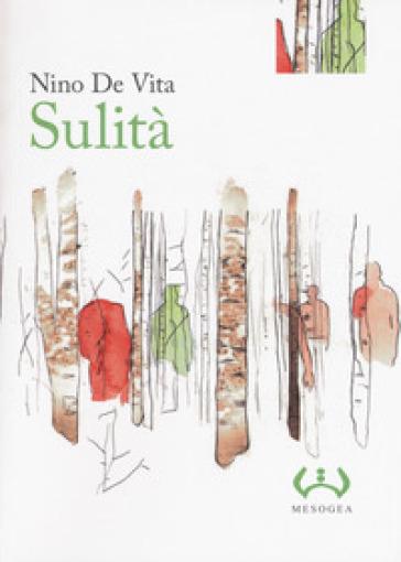 Sulità. Ediz. integrale - Nino De Vita  