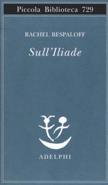 Sull'Iliade - Rachel Bespaloff   Thecosgala.com