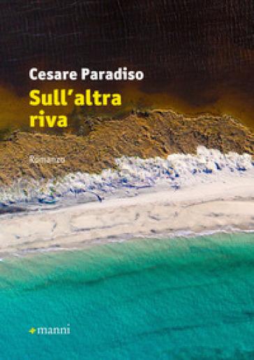 Sull'altra riva - Cesare Paradiso | Kritjur.org