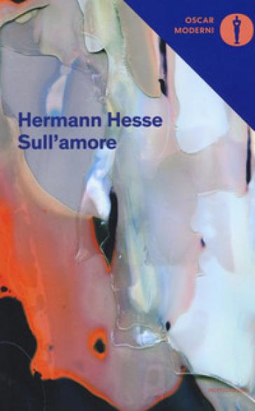 Sull'amore - Hermann Hesse |