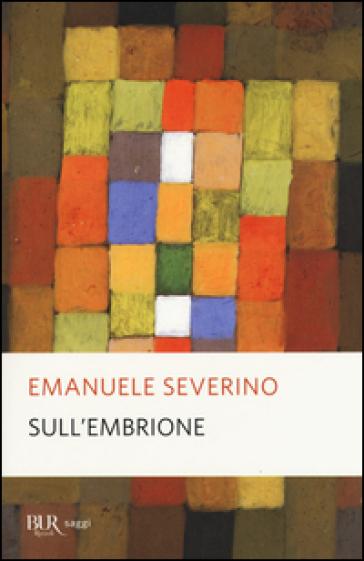 Sull'embrione - Emanuele Severino   Rochesterscifianimecon.com