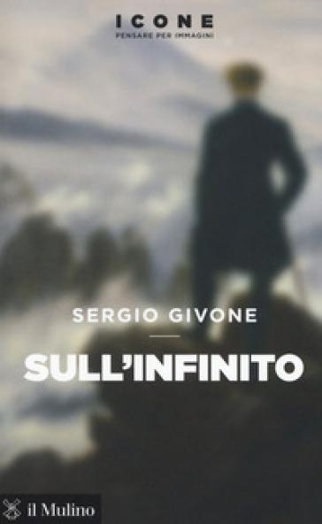 Sull'infinito - Sergio Givone |