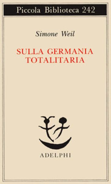 Sulla Germania totalitaria - Simone Weil | Rochesterscifianimecon.com