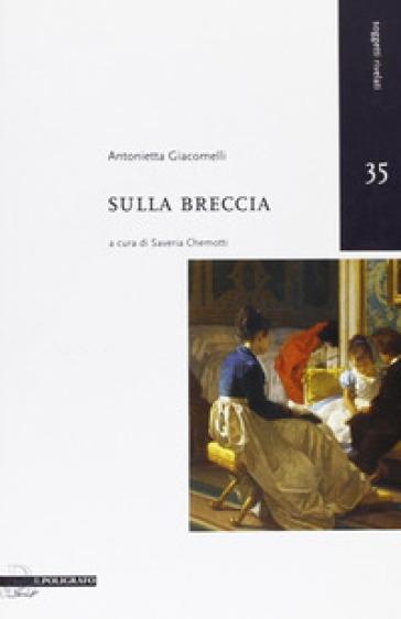 Sulla breccia - Antonietta Giacomelli |