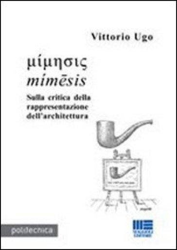 Sulla critica della rappresentazione nell'architettura - Vittorio Ugo | Rochesterscifianimecon.com