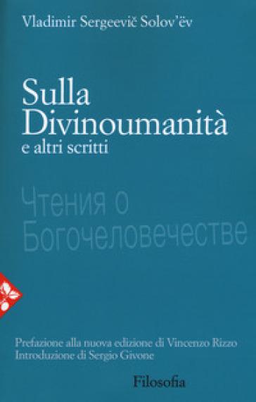 Sulla divinoumanità e altri scritti - Vladimir Sergeevic Solov'ev |