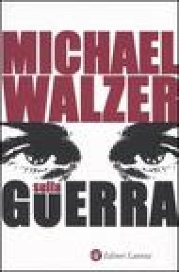 Sulla guerra - Michael Walzer | Kritjur.org