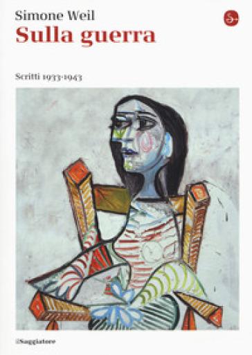Sulla guerra. Scritti 1933-1943 - Simone Weil pdf epub