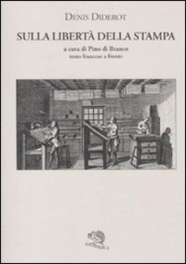 Sulla libertà della stampa. Testo francese a fronte - Denis Diderot | Kritjur.org