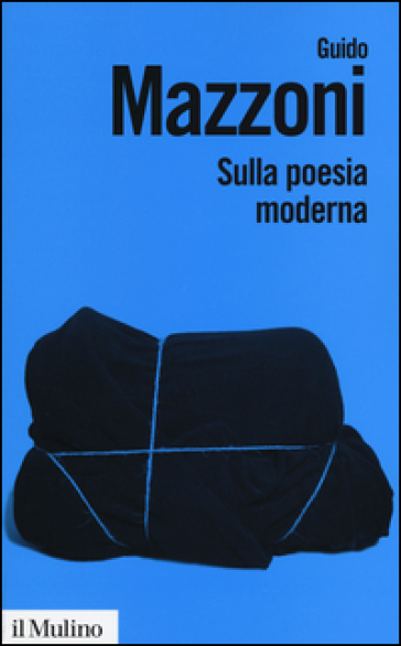 Sulla poesia moderna - Guido Mazzoni |