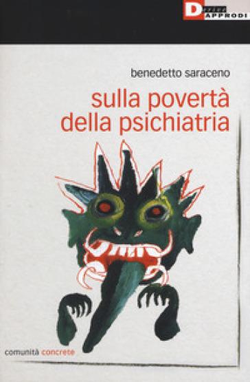 Sulla povertà della psichiatria - Benedetto Saraceno |