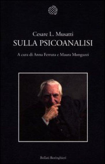 Sulla psicoanalisi - Cesare L. Musatti |